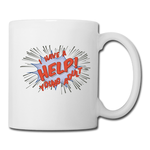 "TC ""Help! I Have A Young Adult"" Mug - white"