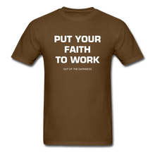 Load image into Gallery viewer, Put Your Faith To Work Unisex Standard T-Shirt - brown