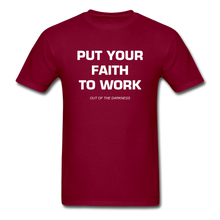Load image into Gallery viewer, Put Your Faith To Work Unisex Standard T-Shirt - burgundy