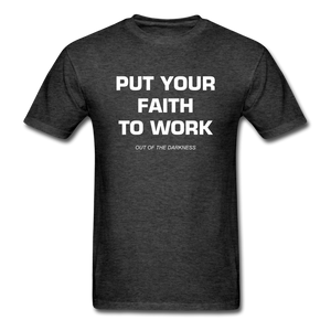 Put Your Faith To Work Unisex Standard T-Shirt - heather black