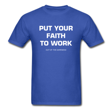 Load image into Gallery viewer, Put Your Faith To Work Unisex Standard T-Shirt - royal blue