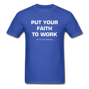 Put Your Faith To Work Unisex Standard T-Shirt - royal blue