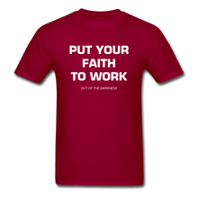 Load image into Gallery viewer, Put Your Faith To Work Unisex Standard T-Shirt - dark red
