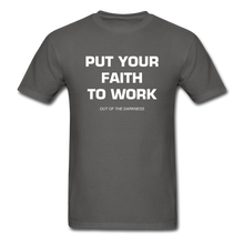 Load image into Gallery viewer, Put Your Faith To Work Unisex Standard T-Shirt - charcoal