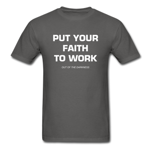 Put Your Faith To Work Unisex Standard T-Shirt - charcoal