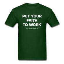 Load image into Gallery viewer, Put Your Faith To Work Unisex Standard T-Shirt - forest green