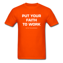 Load image into Gallery viewer, Put Your Faith To Work Unisex Standard T-Shirt - orange