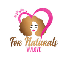 For Naturals w/Love