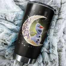Load image into Gallery viewer, Olaf New To The Moon Tumbler - perfect gift Stainless Traveling Mugs
