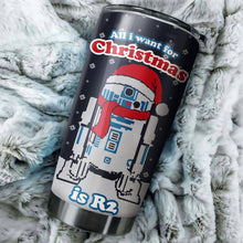Load image into Gallery viewer, All I Want For Christmas Is R2 Tumblers