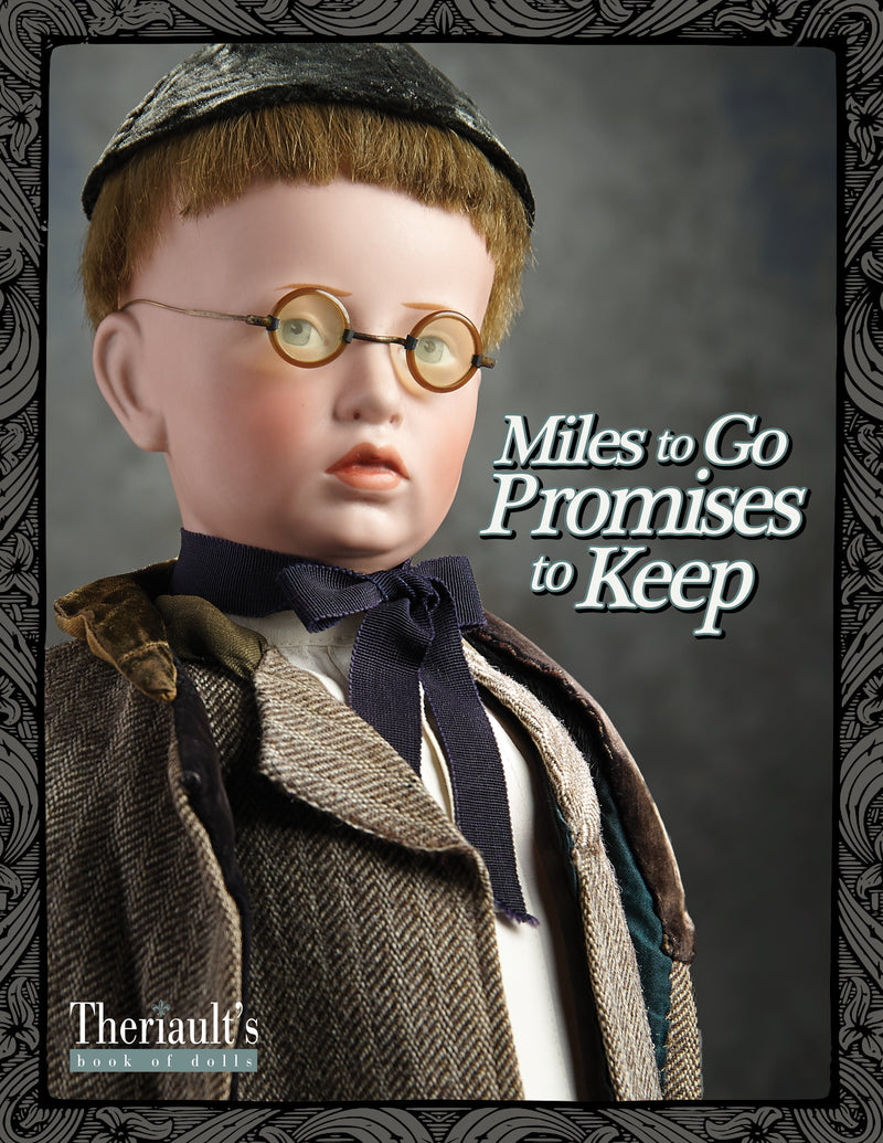 Miles to Go Promises to Keep an Antique Doll Catalog