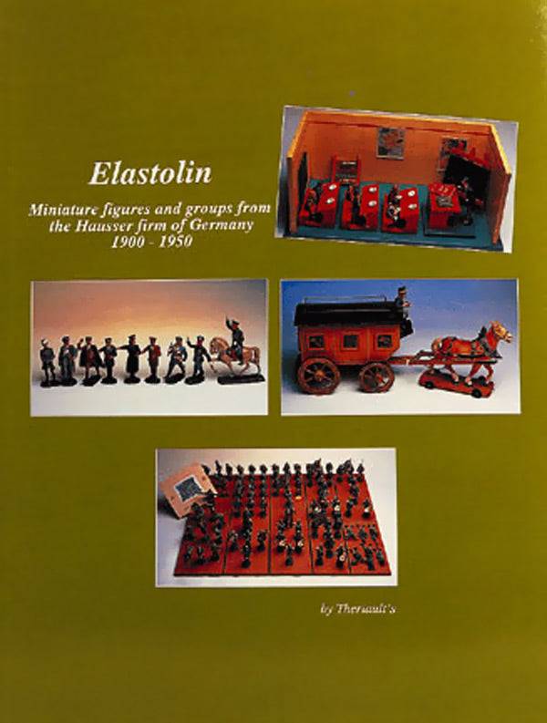 Elastolin: Miniature Figures from Hausser, Volume 1