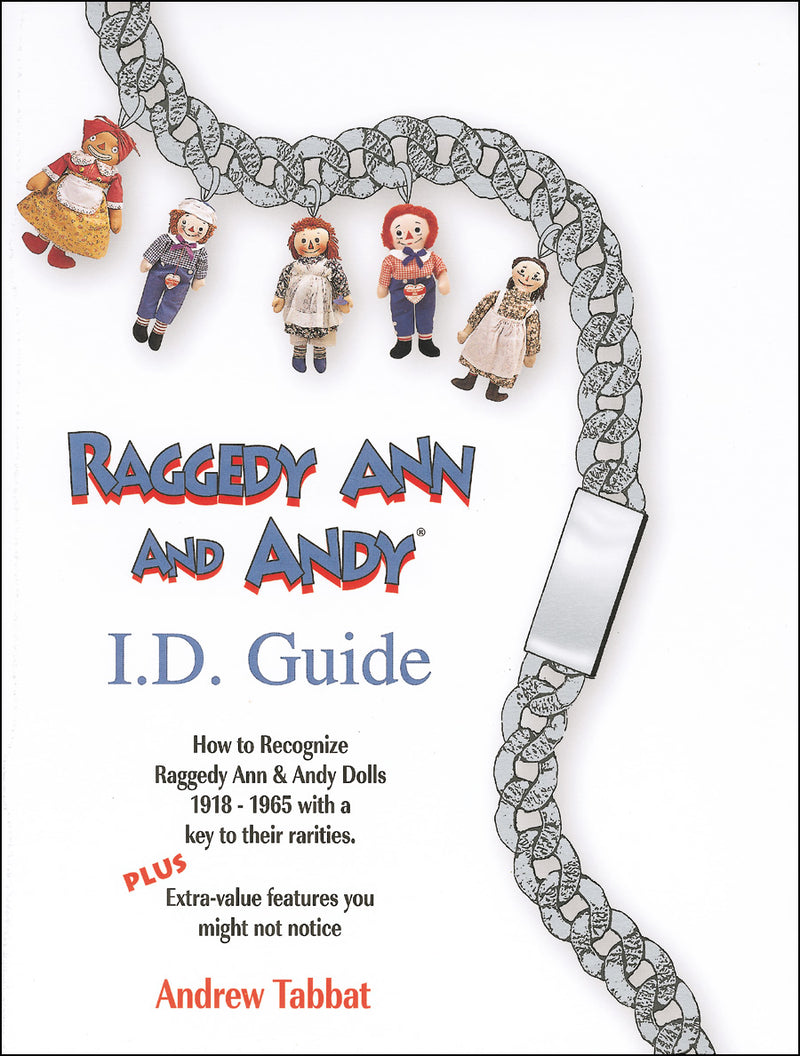 Raggedy Ann & Andy I.D.Guide