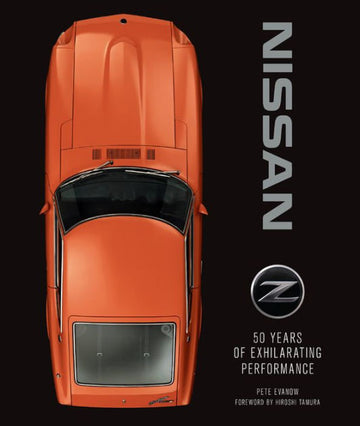 Nissan Z: 50 Years of Exhilarating Performance (Hardcover Book, PRE-ORDER)
