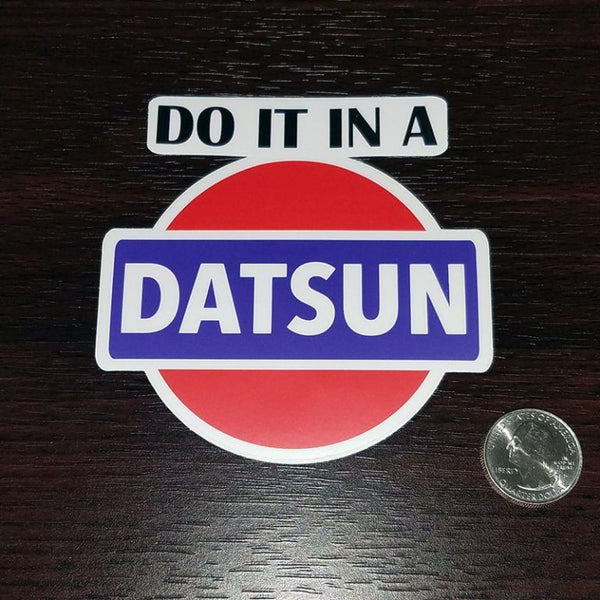 Do it in a Datsun