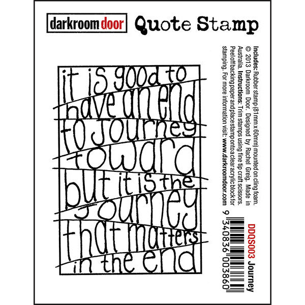 "Quote Stamp by Darkroom Door - Journey. ""It is good to have an end to journey toward but it is the journey that matters in the end"" quote on a rubber stamp for arts, papercrafts, scrapbooking."