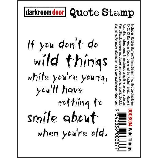 "Quote Stamp by Darkroom Door - Wild Things. ""If you don't do wild things while you're young..."" quote on a rubber cling stamp for arts, papercrafts and scrapbooking."