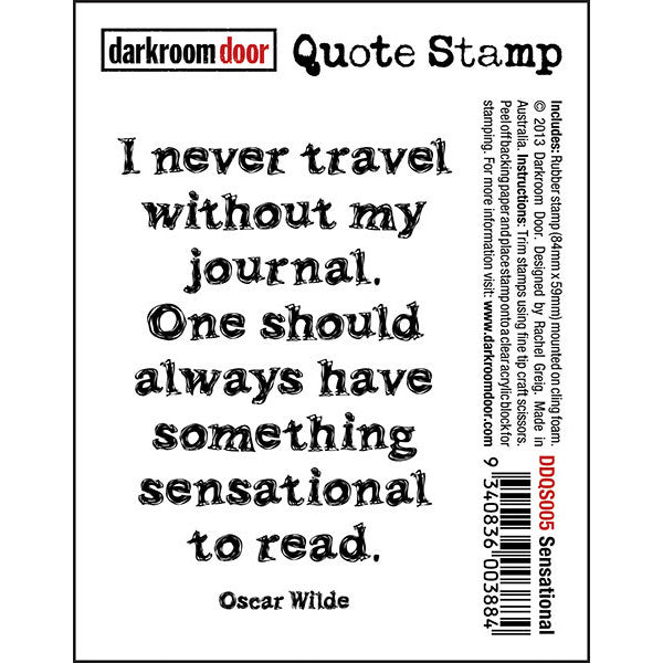"Quote Stamp by Darkroom Door - Sensational. ""I never travel without my journal..."" quote by Oscar Wilde on a rubber stamp for arts, papercrafts, scrapbooking."