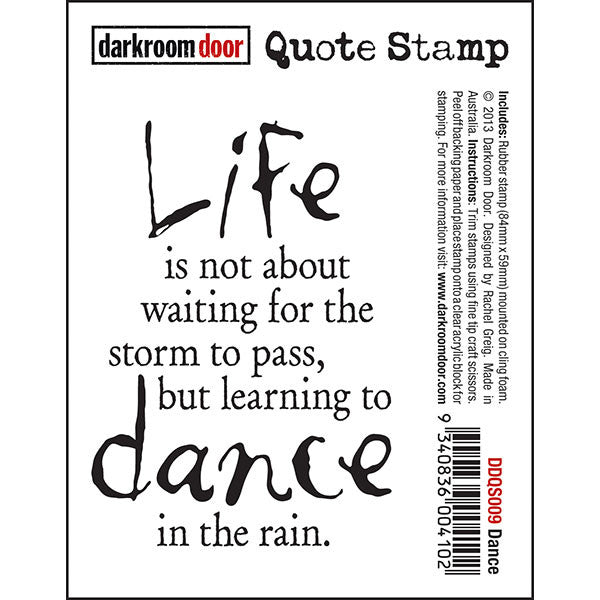"Quote Stamp by Darkroom Door - Dance. ""Life is not about waiting for the storm to pass, but learning to dance in the rain."" quote on a rubber stamp for mixed media, art journaling, scrapbooking."