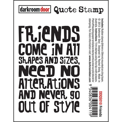 "Quote Stamp by Darkroom Door - Friends. ""Friends come in all shapes and sizes..."" quote on a rubber stamp for arts, papercrafts, scrapbooking."