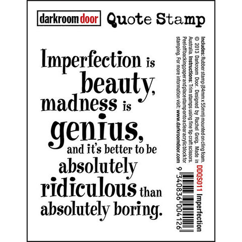 "Quote Stamp by Darkroom Door - Imperfection. ""Imperfection is beauty, madness is genius, and its better to be absolutely ridiculous than absolutely boring."" quote on a rubber stamp for arts, papercrafts, scrapbooking."