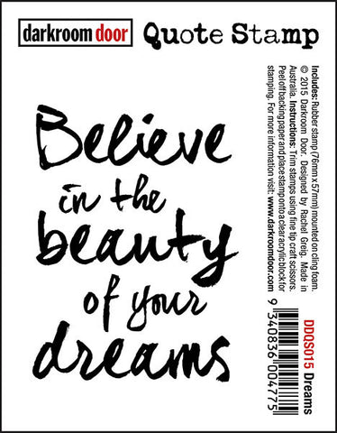 "Quote Stamp by Darkroom Door - Dreams. ""Believe in the beauty of your dreams"" A rubber stamp for mixed media, art journaling, scrapbooking."