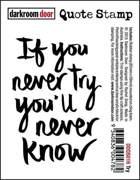 "Quote Stamp by Darkroom Door - Try. ""If you never try you'll never know"" quote on a rubber cling stamp for arts, papercrafts and scrapbooking."