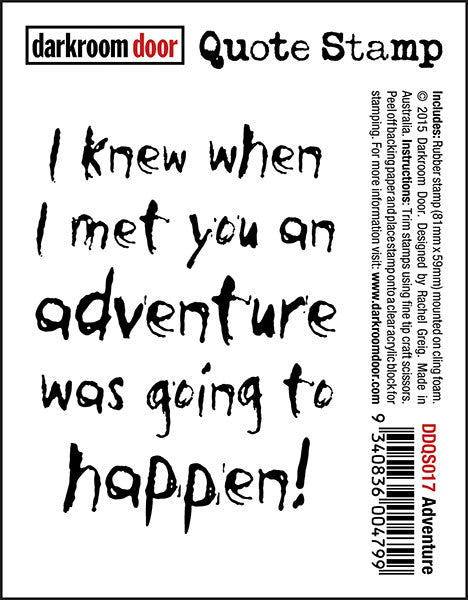 "Quote Stamp by Darkroom Door - Try. ""I knew when I met you an adventure was going to happen"" quote on a rubber cling stamp for arts, papercrafts and scrapbooking."
