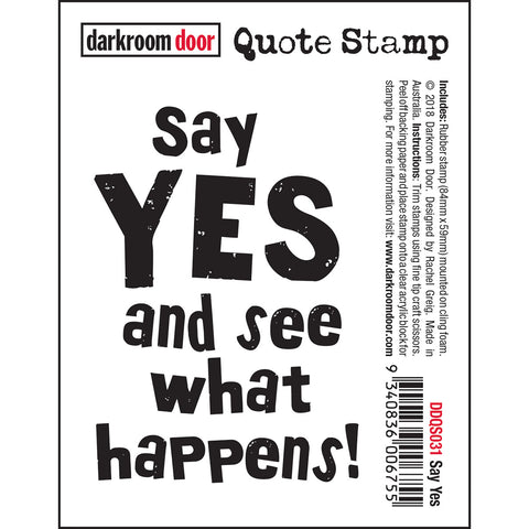 Quote Stamp - Say Yes - by Rachel Greig of Darkroom Door