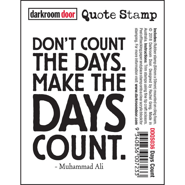 Days Count ... a rubber quote stamp by Darkroom Door