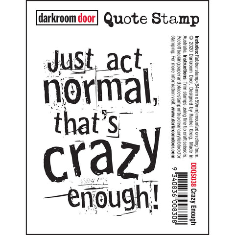 Crazy Enough - cling rubber quote stamp from Darkroom Door