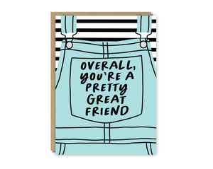 overall, you're a pretty great friend card