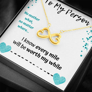 "TO MY PERSON INFINITY NECKLACE ""WORTH MY WHILE"" - ON CLOUD NINE GIFTS"