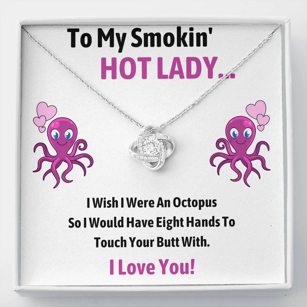"TO MY SMOKIN HOT LADY ""OCTOPUS"" LOVE KNOT NECKLACE GIFT SET - ON CLOUD NINE GIFTS"