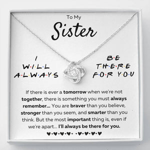 "TO MY SISTER ""THERE FOR YOU - BRAVER"" LOVE KNOT NECKLACE GIFT SET - ON CLOUD NINE GIFTS"