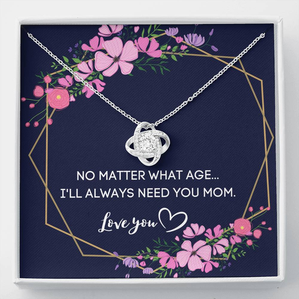 I WILL ALWAYS NEED YOU MOM LOVE KNOT NECKLACE GIFT SET - ON CLOUD NINE GIFTS