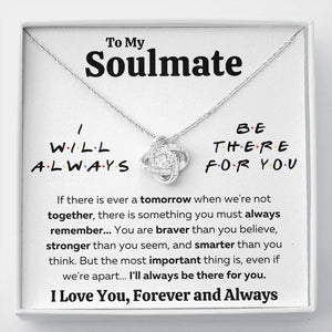 "TO MY SOULMATE ""THERE FOR YOU - BRAVER"" LOVE KNOT NECKLACE GIFT SET - ON CLOUD NINE GIFTS"