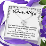 "TO MY FUTURE WIFE ""LOVED MORE THAN YOU KNOW"" LOVE KNOT NECKLACE GIFT SET - ON CLOUD NINE GIFTS"