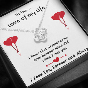 "TO THE LOVE OF MY LIFE ""DREAMS COME TRUE"" LOVE KNOT NECKLACE GIFT SET - ON CLOUD NINE GIFTS"