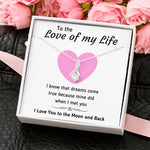 TO THE LOVE OF MY LIFE ALLURING BEAUTY NECKLACE | MESSAGE CARD | GIFT BOX - ON CLOUD NINE GIFTS