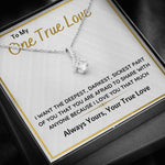 "TO MY ONE TRUE LOVE ""SICKEST PART OF YOU"" ALLURING BEAUTY NECKLACE - ON CLOUD NINE GIFTS"