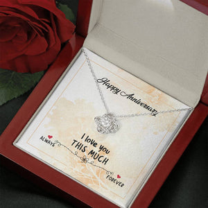 "HAPPY ANNIVERSARY ""THIS MUCH"" LOVE KNOT NECKLACE GIFT SET - ON CLOUD NINE GIFTS"