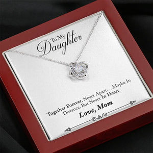 "TO MY DAUGHTER ""NEVER IN HEART - SO"" LOVE KNOT NECKLACE GIFT SET - ON CLOUD NINE GIFTS"