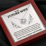 "TO MY FUTURE WIFE ""SOMETHING RIGHT"" LOVE KNOT NECKLACE GIFT SET - ON CLOUD NINE GIFTS"
