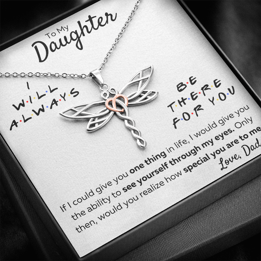"TO MY DAUGHTER FROM DAD ""THERE FOR YOU - MY EYES"" DRAGONFLY NECKLACE GIFT SET - ON CLOUD NINE GIFTS"