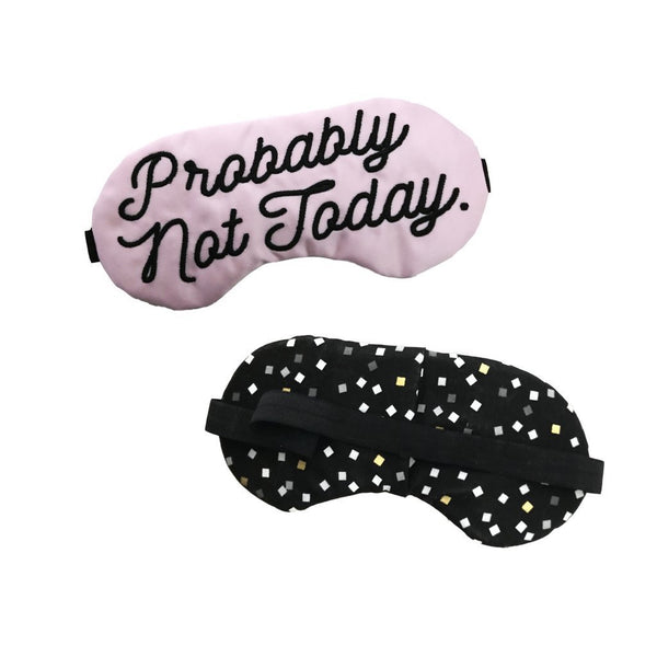 Probably Not Today Sleep Mask-The Sleepy Cottage-Sol y Luna Salon