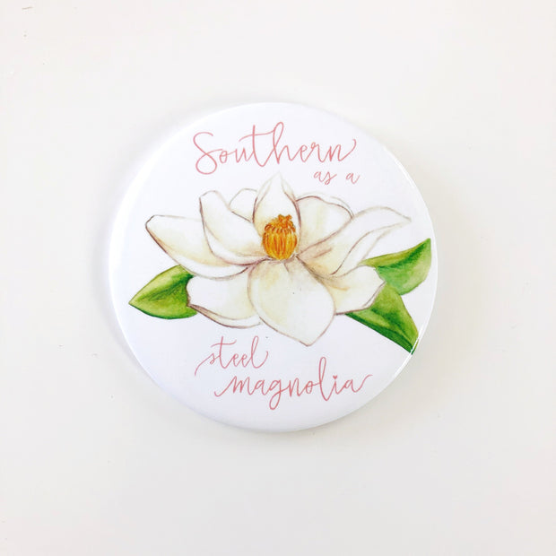 Southern as a Steel Magnolia Magnet