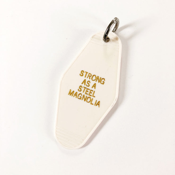 Strong as a Steel Magnolia Motel Keychain