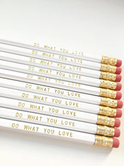 Do What You Love Pencils