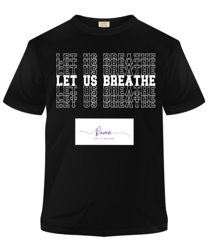 Let Us Breathe - Black Shirt